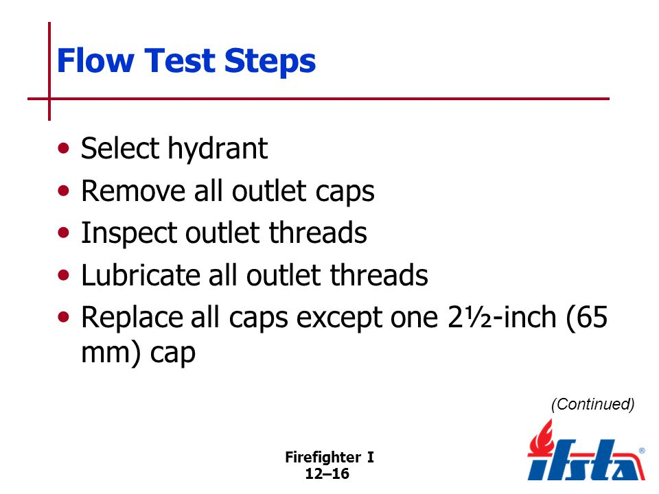 Flow Test Steps Connect cap-type pressure gauge to outlet on second hydrant nearby. Turn second hydrant on, record static pressure.