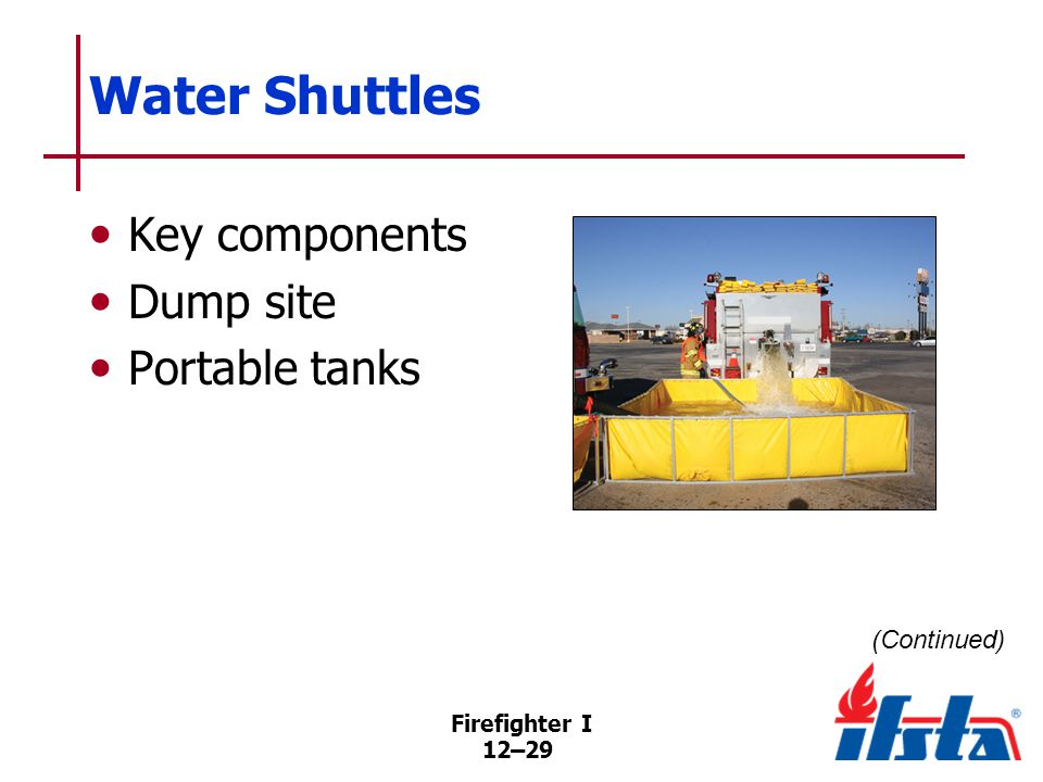Water Shuttles Ways in which water tenders unload Gravity dumping