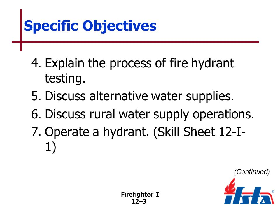 Specific Objectives 8. Make soft-sleeve and hard-suction hydrant connections. (Skill Sheet 12-I-2)