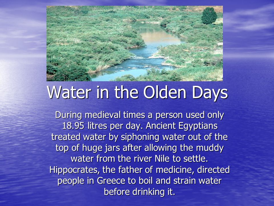 Water in the Olden Days