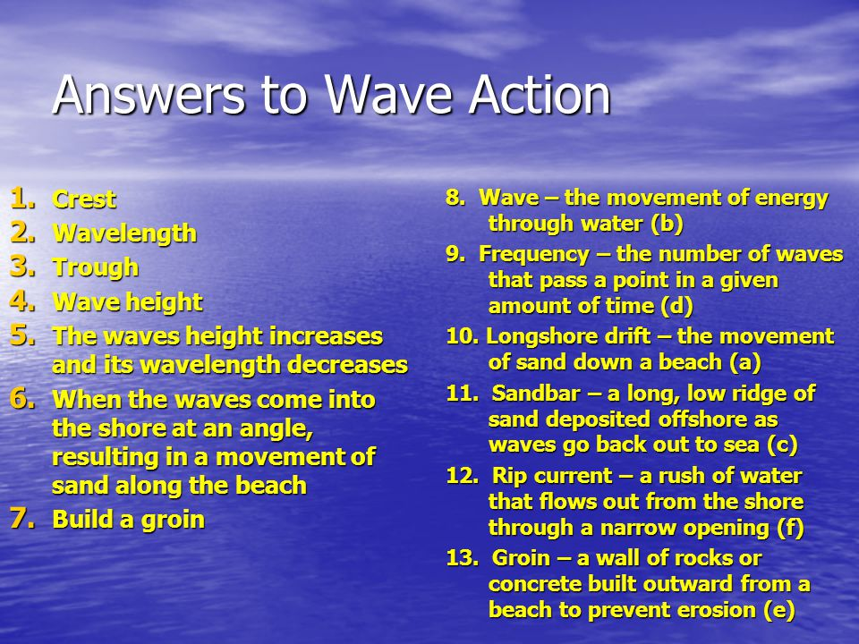 Answers to Wave Action Crest Wavelength Trough Wave height