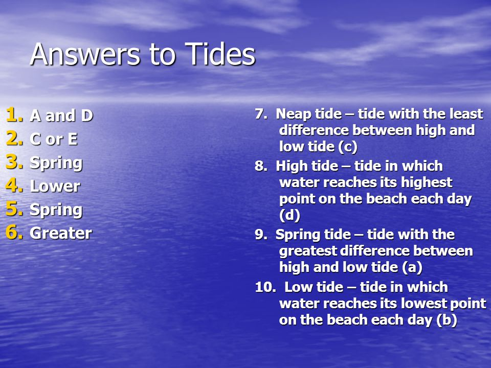 Answers to Tides A and D C or E Spring Lower Greater