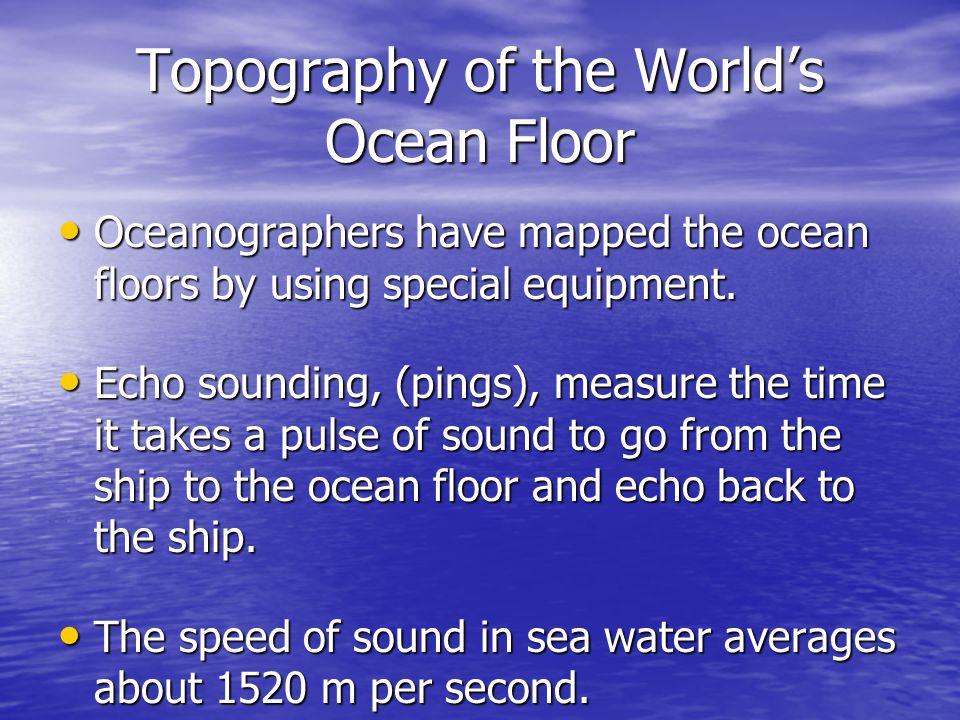 Topography of the World's Ocean Floor