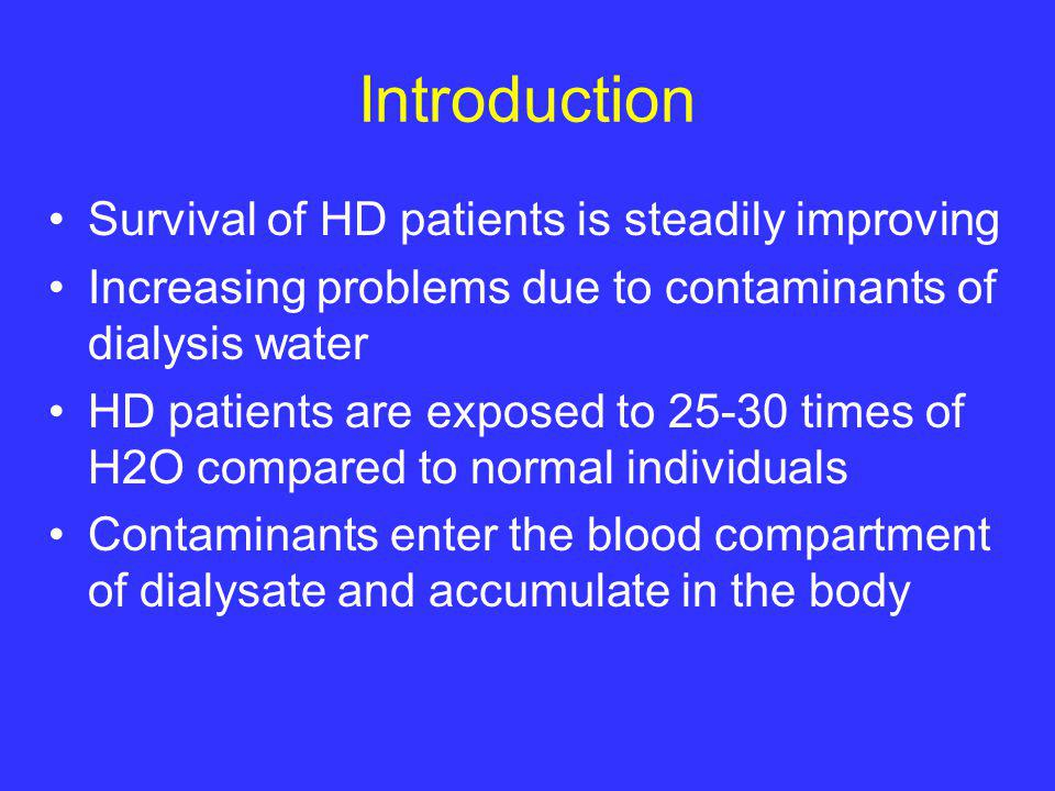 Introduction Survival of HD patients is steadily improving