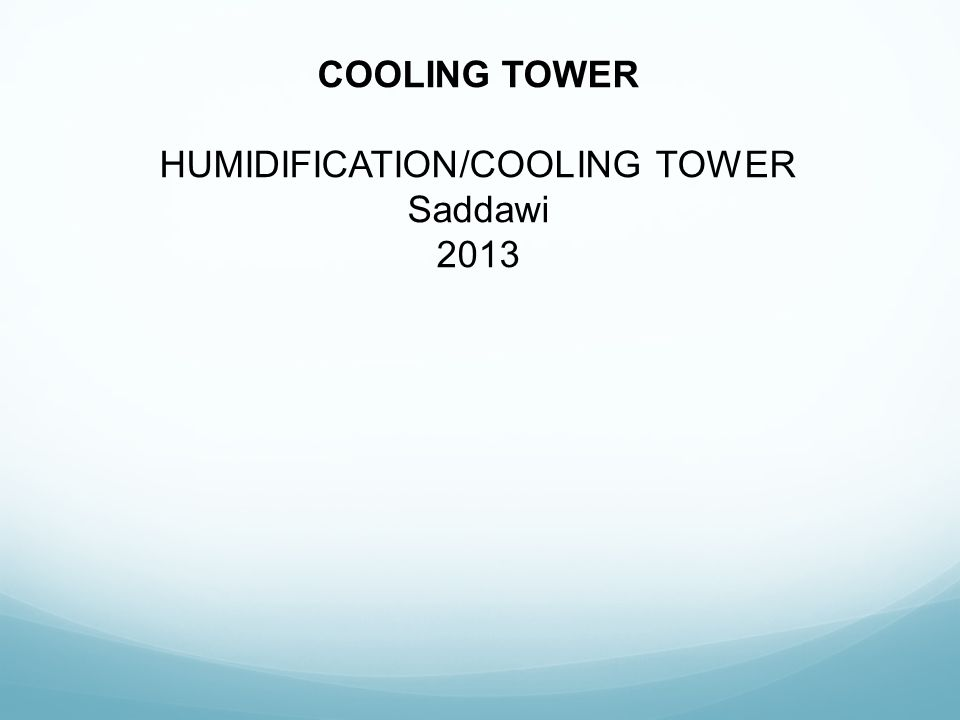 HUMIDIFICATION/COOLING TOWER