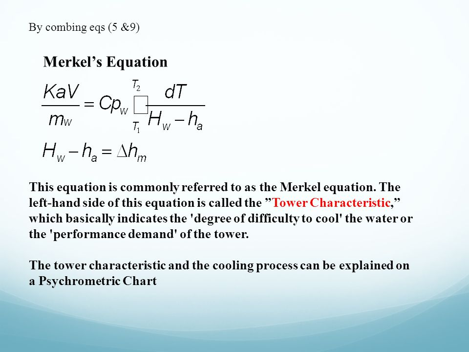 By combing eqs (5 &9) Merkel's Equation.