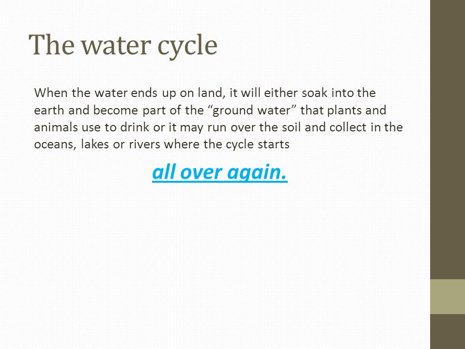 The water cycle all over again.