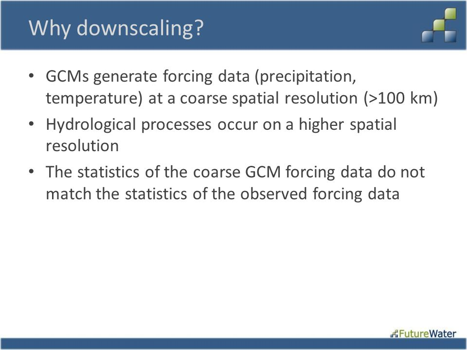 Why downscaling GCMs generate forcing data (precipitation, temperature) at a coarse spatial resolution (>100 km)