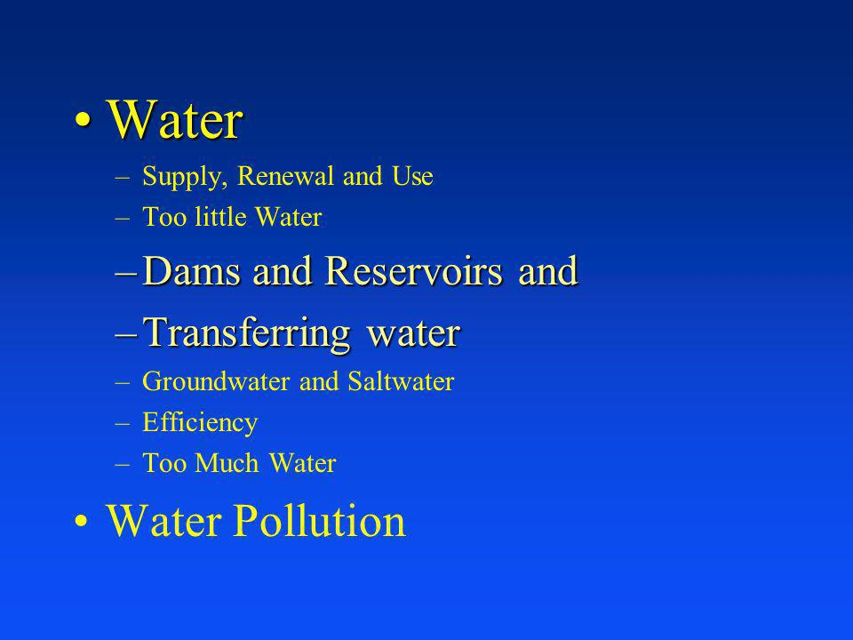 Water Water Pollution Dams and Reservoirs and Transferring water
