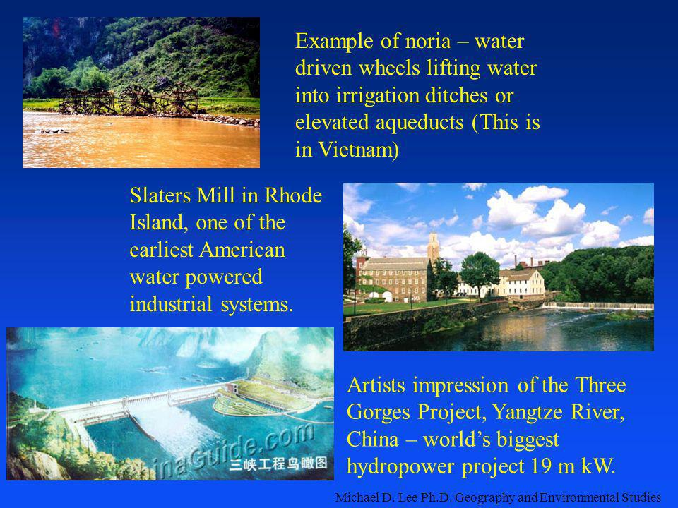 Example of noria – water driven wheels lifting water into irrigation ditches or elevated aqueducts (This is in Vietnam)