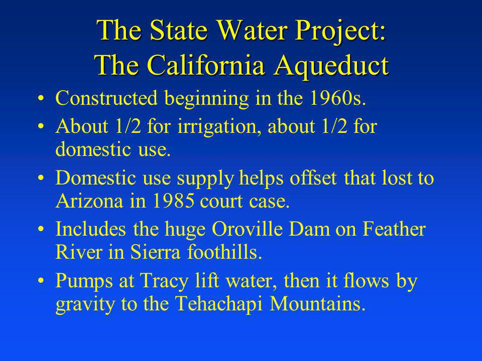 The State Water Project: The California Aqueduct