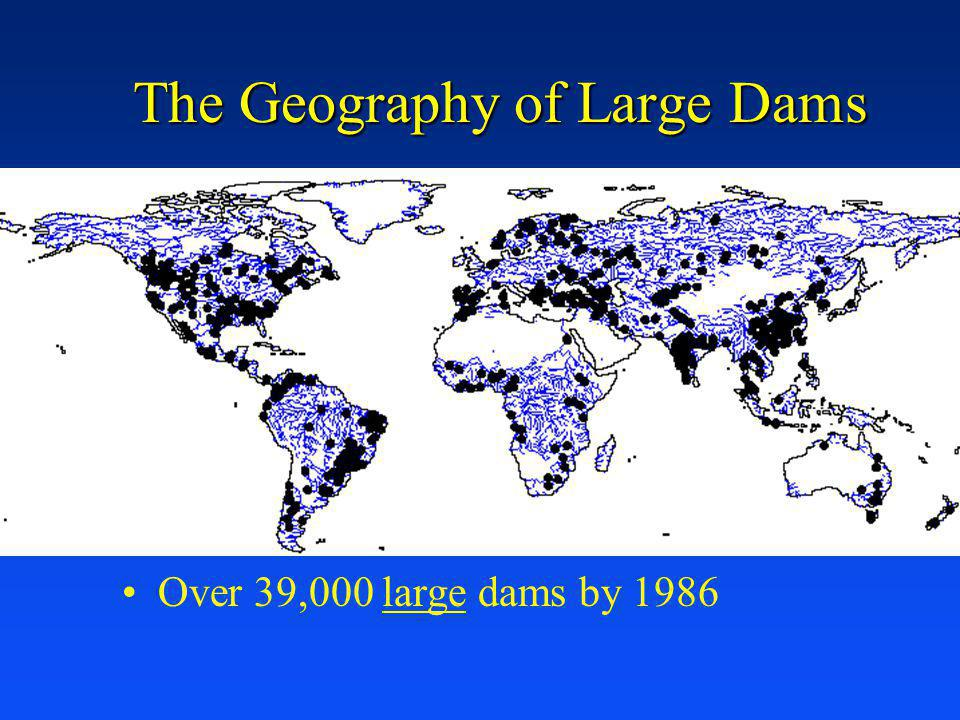 The Geography of Large Dams