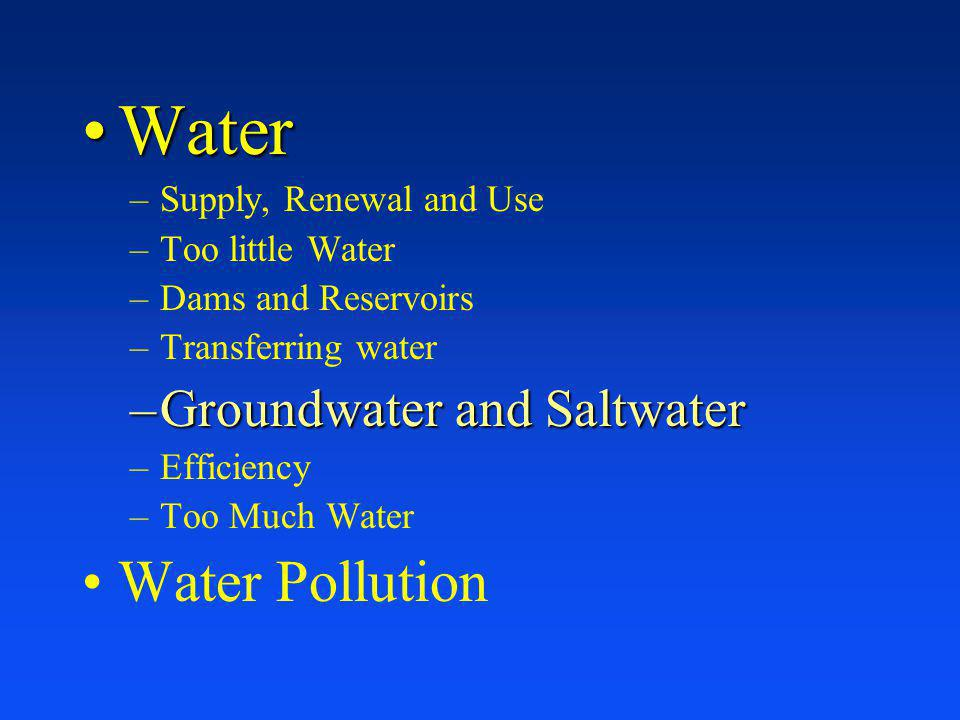 Water Water Pollution Groundwater and Saltwater