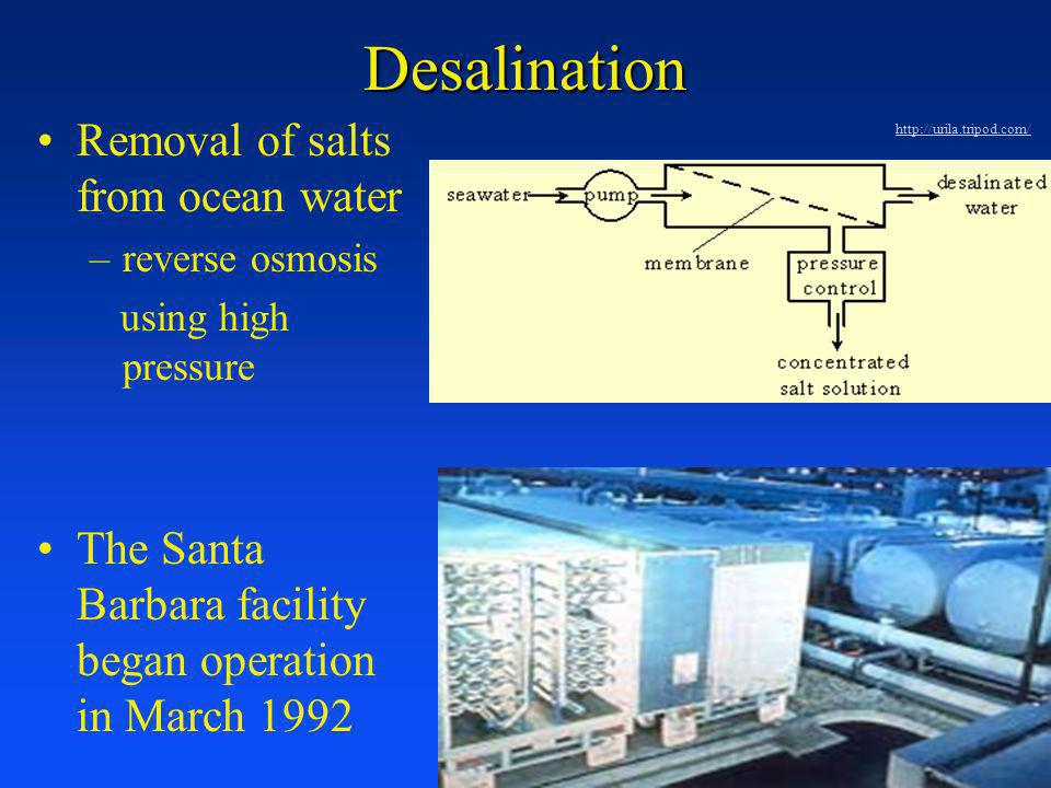 Desalination Removal of salts from ocean water