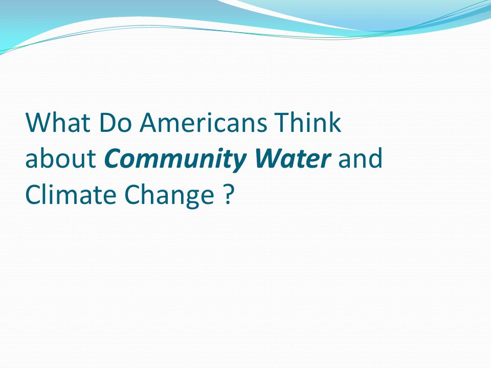 What Do Americans Think about Community Water and Climate Change