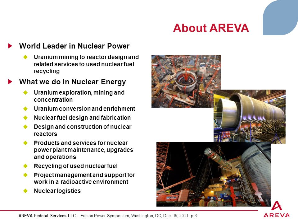 About AREVA World Leader in Nuclear Power What we do in Nuclear Energy