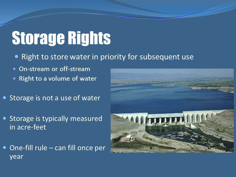 Storage Rights Right to store water in priority for subsequent use