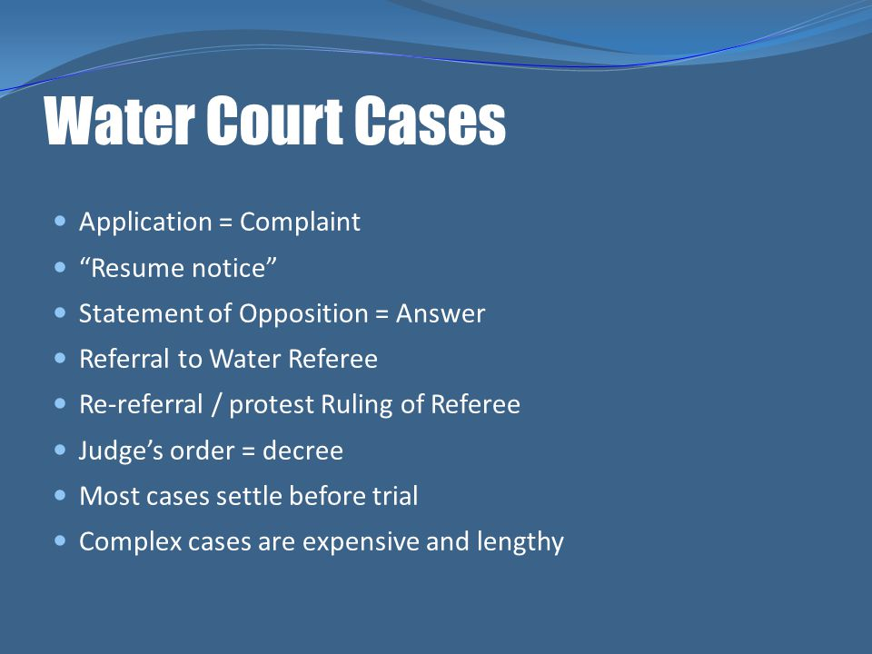 Water Court Cases Application = Complaint Resume notice