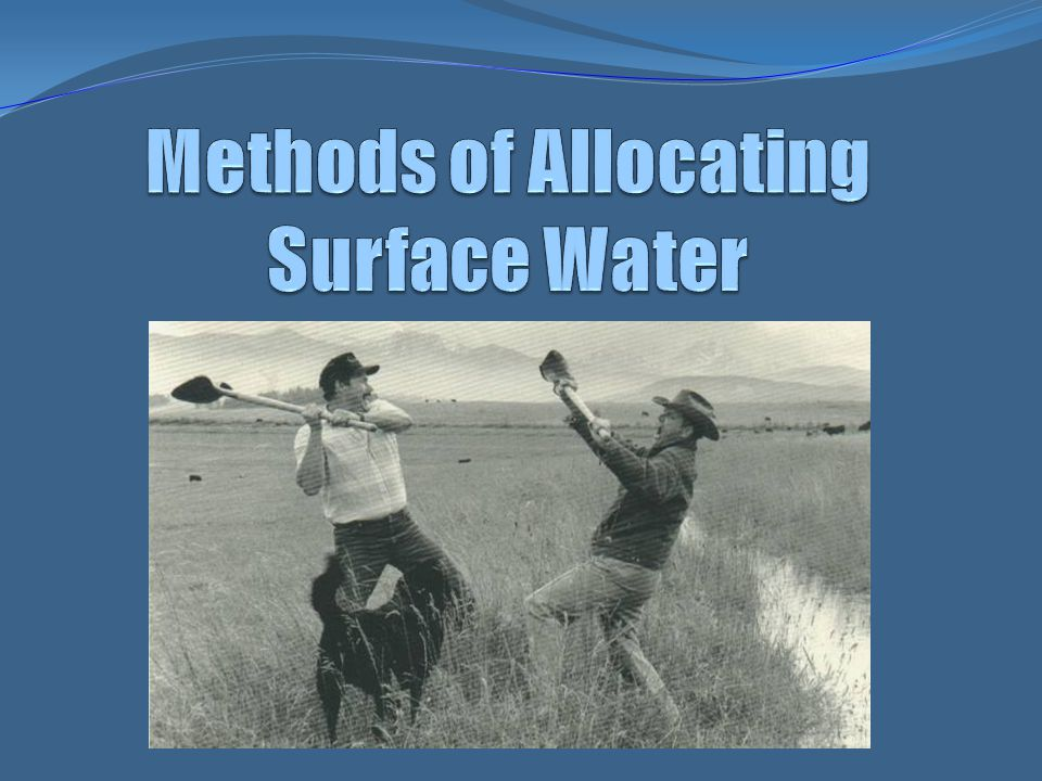 Methods of Allocating Surface Water
