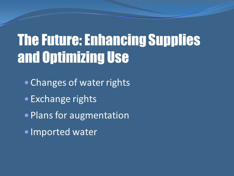 The Future: Enhancing Supplies and Optimizing Use