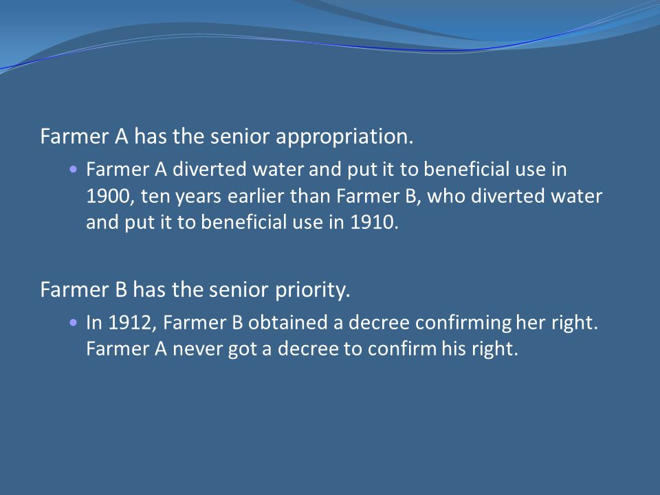 Farmer A has the senior appropriation.