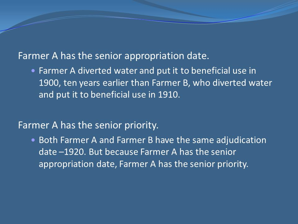 Farmer A has the senior appropriation date.