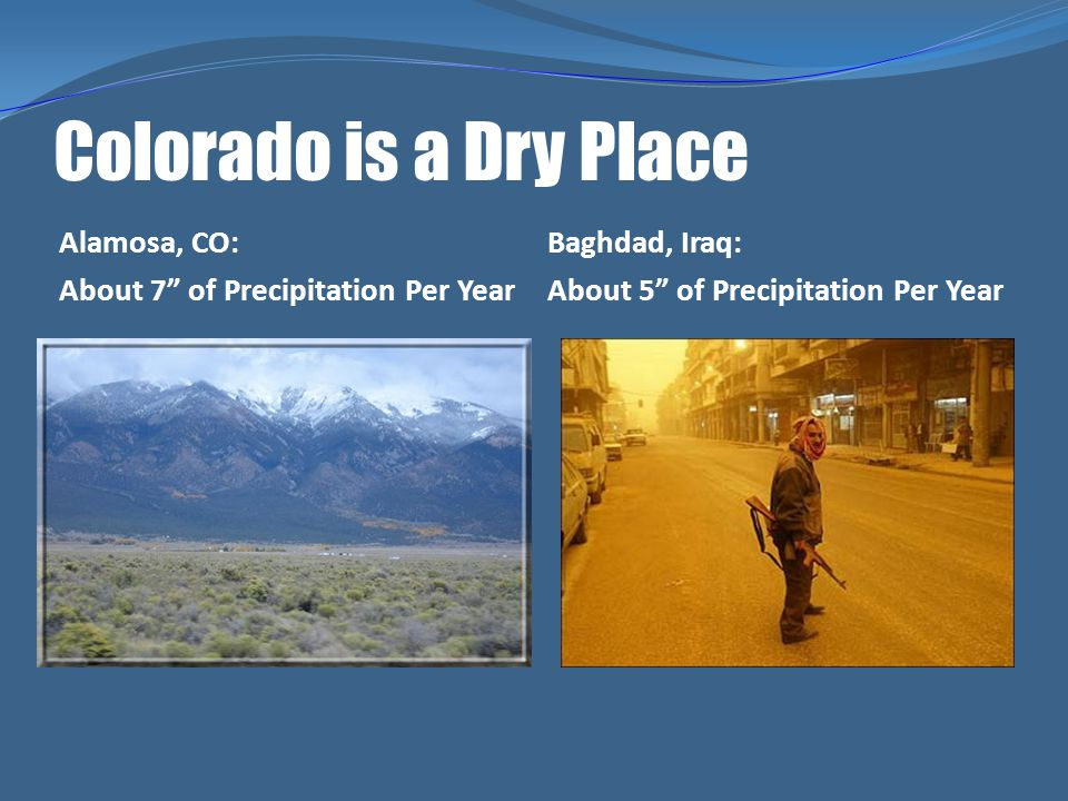 Colorado is a Dry Place Alamosa, CO: