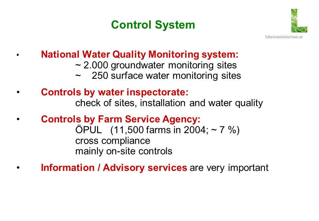 Control System National Water Quality Monitoring system: ~ 2.000 groundwater monitoring sites ~ 250 surface water monitoring sites.