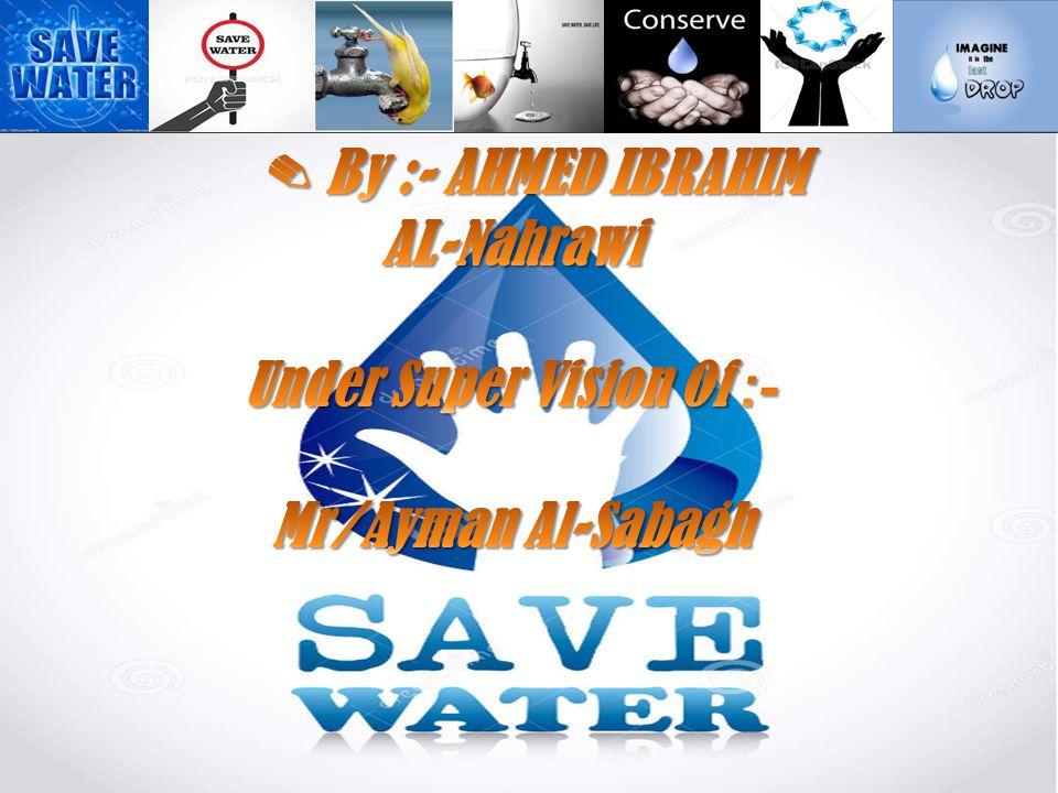 ✎ By :- AHMED IBRAHIM AL-Nahrawi -:Under Super Vision Of Mr/Ayman Al-Sabagh
