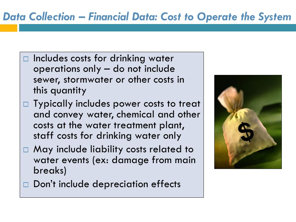 Data Collection – Financial Data: Cost to Operate the System