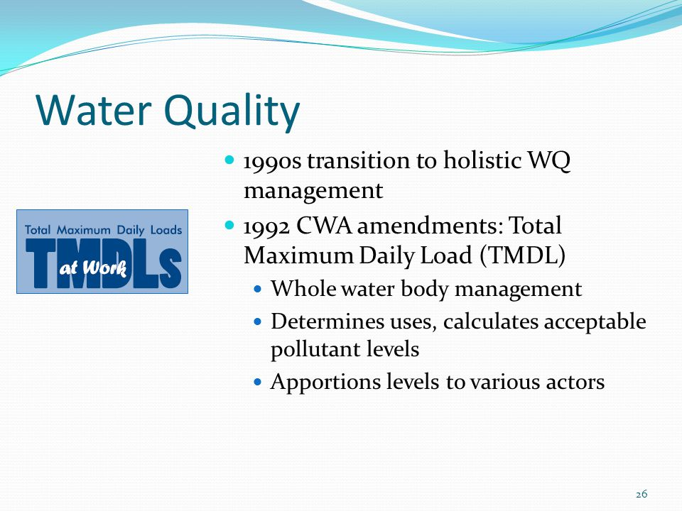 Water Quality 1990s transition to holistic WQ management