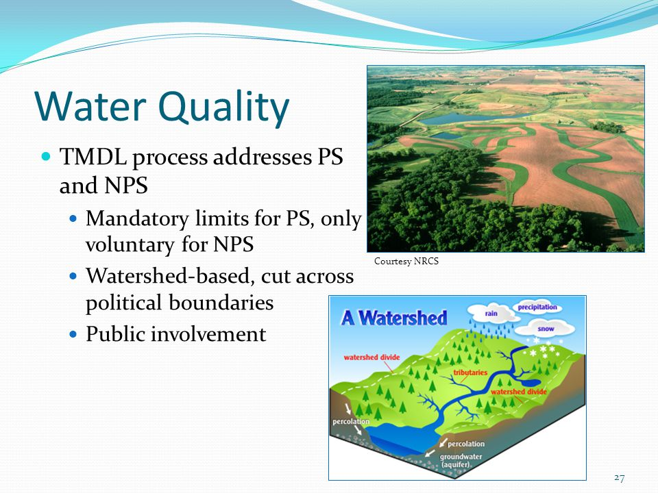Water Quality TMDL process addresses PS and NPS