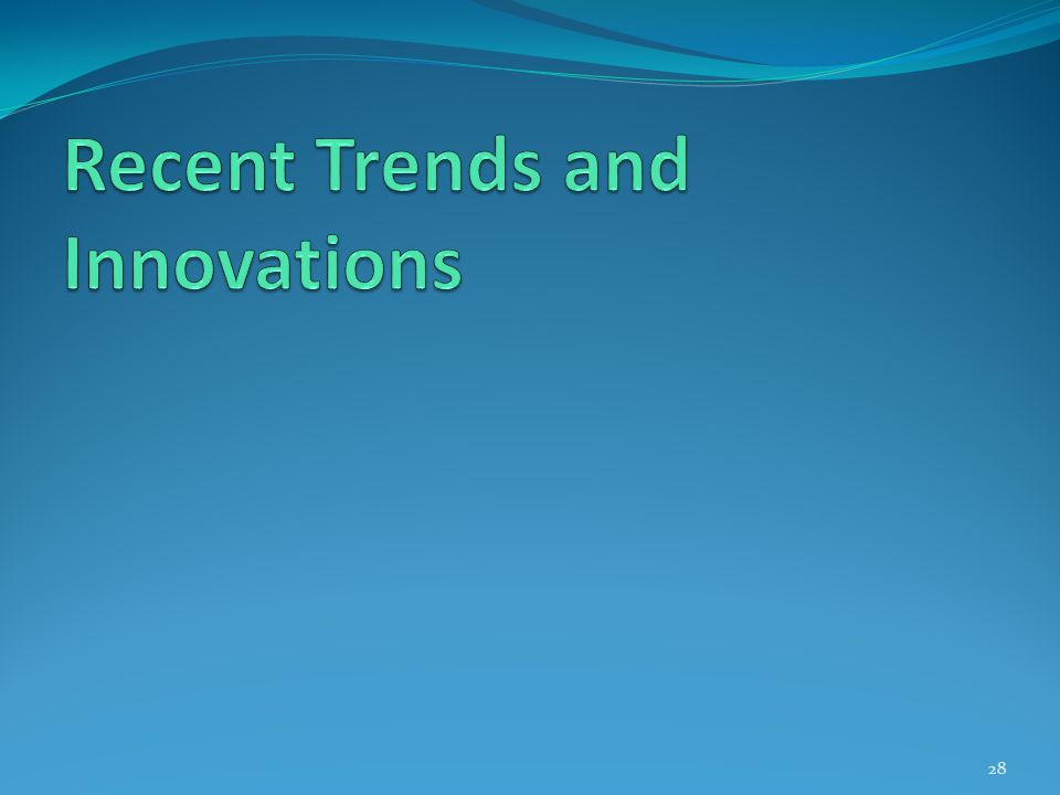 Recent Trends and Innovations
