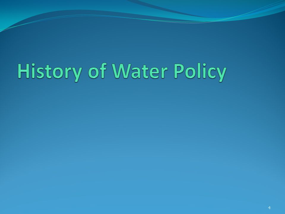 History of Water Policy