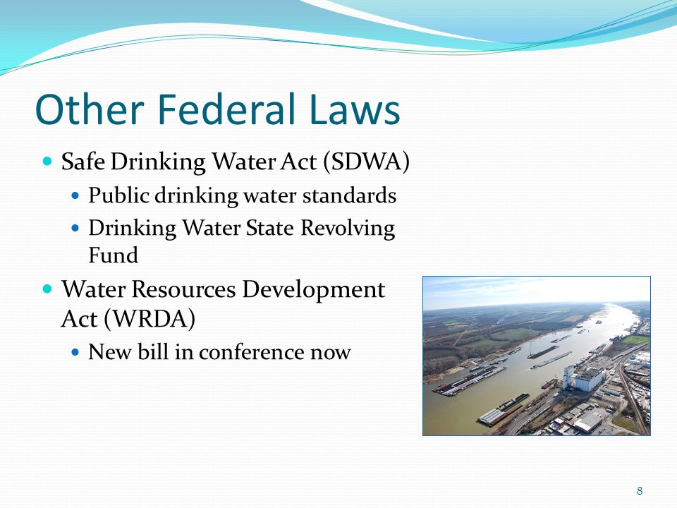 Other Federal Laws Safe Drinking Water Act (SDWA)