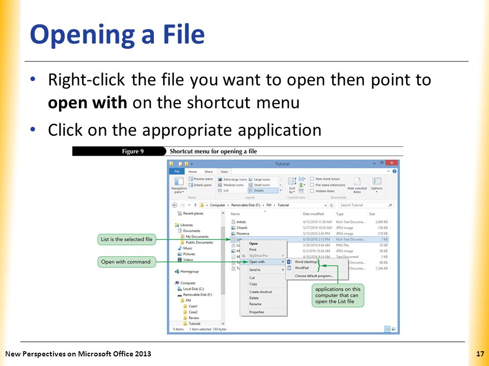 Opening a File Right-click the file you want to open then point to open with on the shortcut menu. Click on the appropriate application.