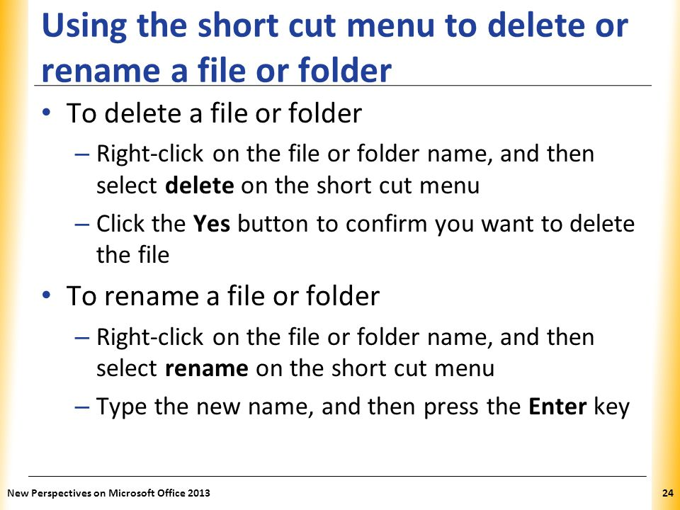 Using the short cut menu to delete or rename a file or folder