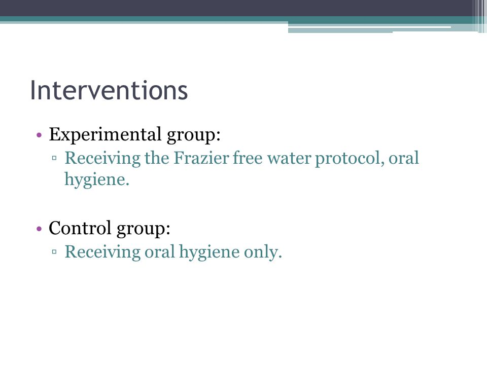 Interventions Experimental group: Control group: