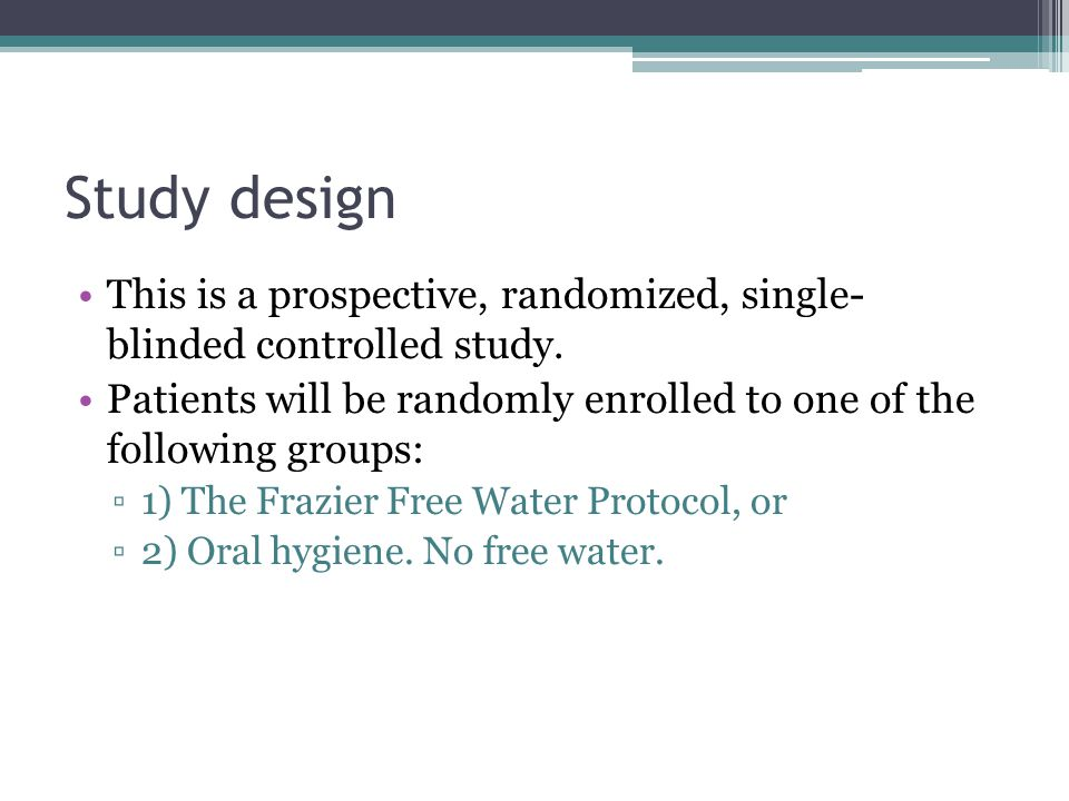 Study design This is a prospective, randomized, single- blinded controlled study.