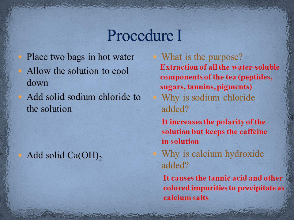 Procedure I Place two bags in hot water