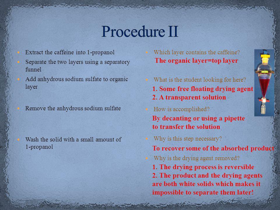 Procedure II The organic layer=top layer