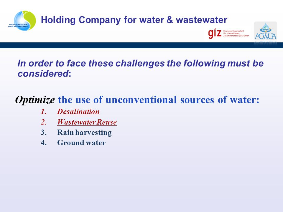 Optimize the use of unconventional sources of water: