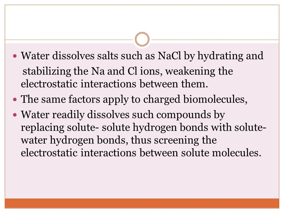 Water dissolves salts such as NaCl by hydrating and