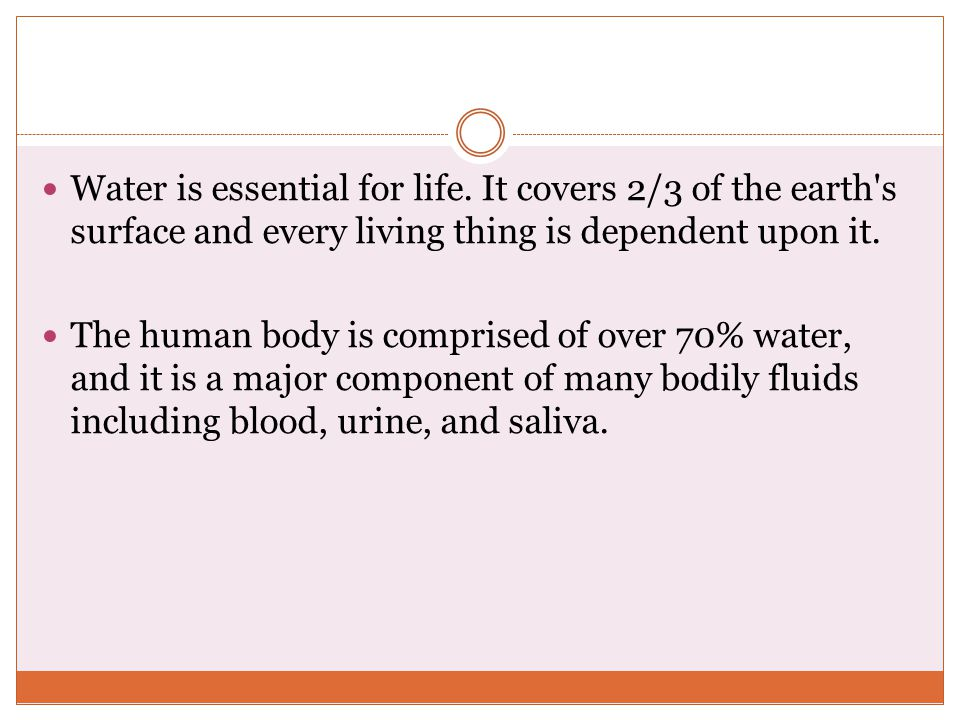 Water is essential for life