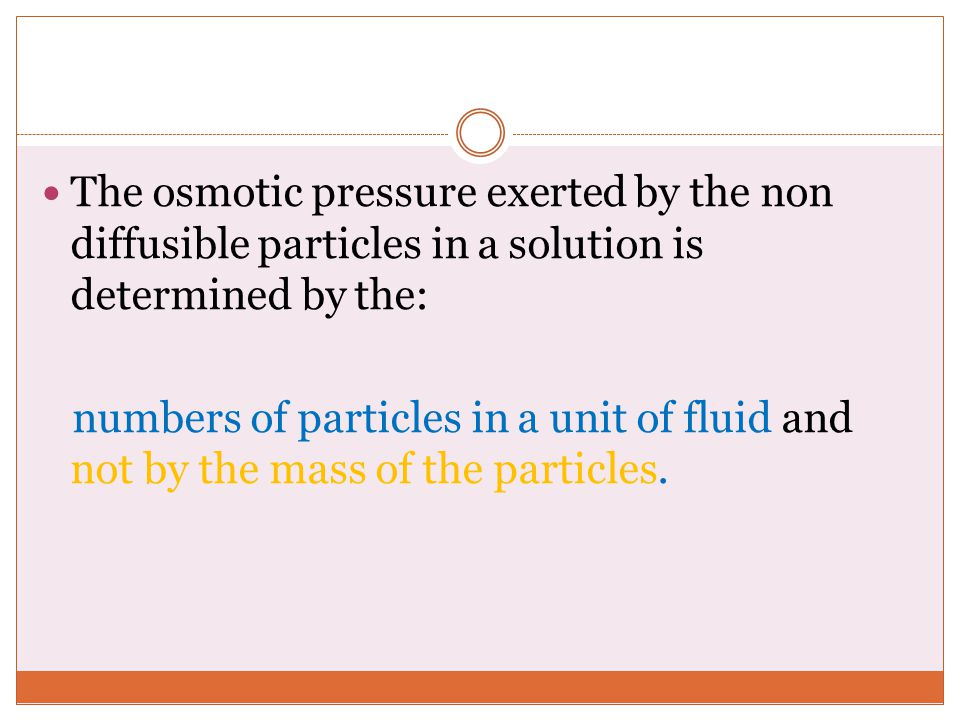 The osmotic pressure exerted by the non diffusible particles in a solution is determined by the: