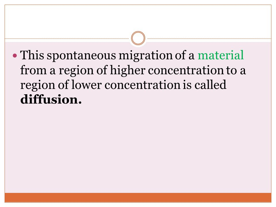 This spontaneous migration of a material from a region of higher concentration to a region of lower concentration is called diffusion.