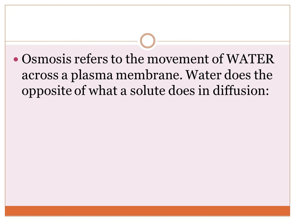 Osmosis refers to the movement of WATER across a plasma membrane