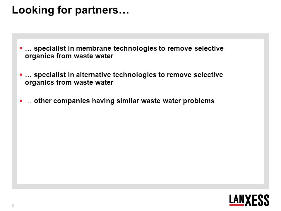 Looking for partners… … specialist in membrane technologies to remove selective organics from waste water.
