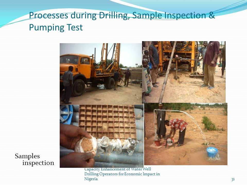 Processes during Drilling, Sample Inspection & Pumping Test
