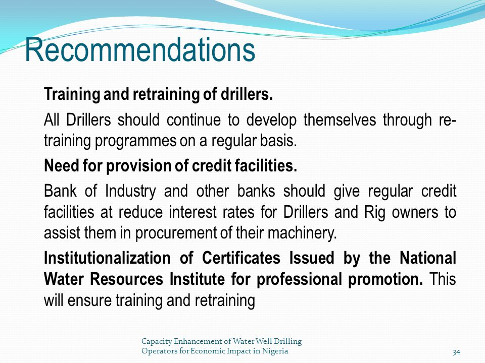 Recommendations Training and retraining of drillers.